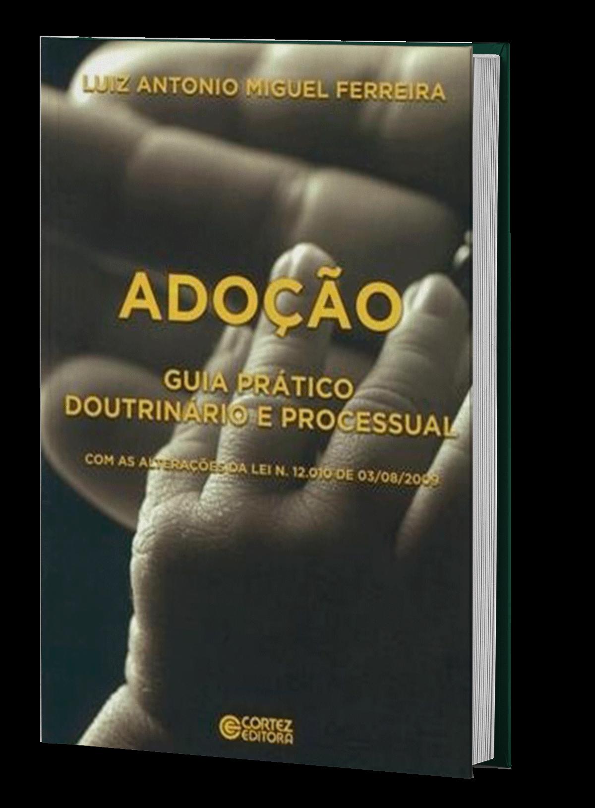 Adoção – Guia Prático Doutrinário e Processual